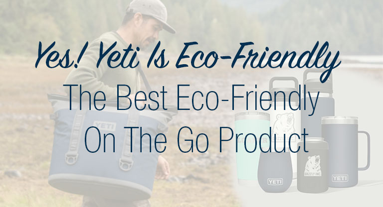 yeti is eco-friendly