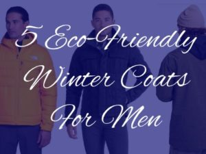 eco-friendly winter coats for men
