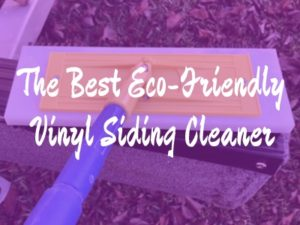 the best eco-friendly vinyl siding cleaner